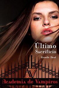Último sacrifício (Academia de vampiros Livro 6) richelle mead