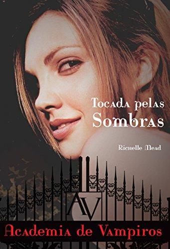 tocada pelas sombras academia de vampiros richelle mead livro 3