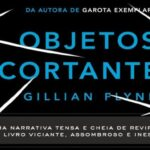 objetos-cortantes-gillian-flynn-intrinseca-2